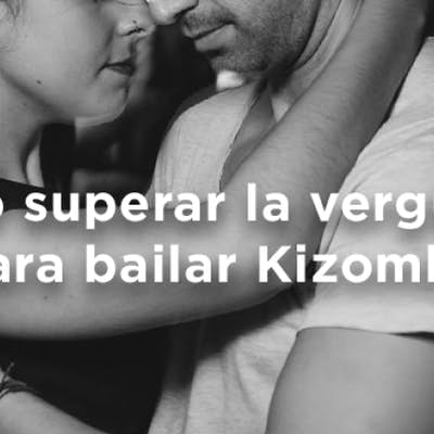How to overcome shame to dance Kizomba