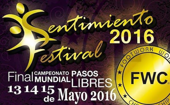 IV Congreso Sentimiento Festival 2016 y Final del Campeonato Mundial de Pasos Libres FWC