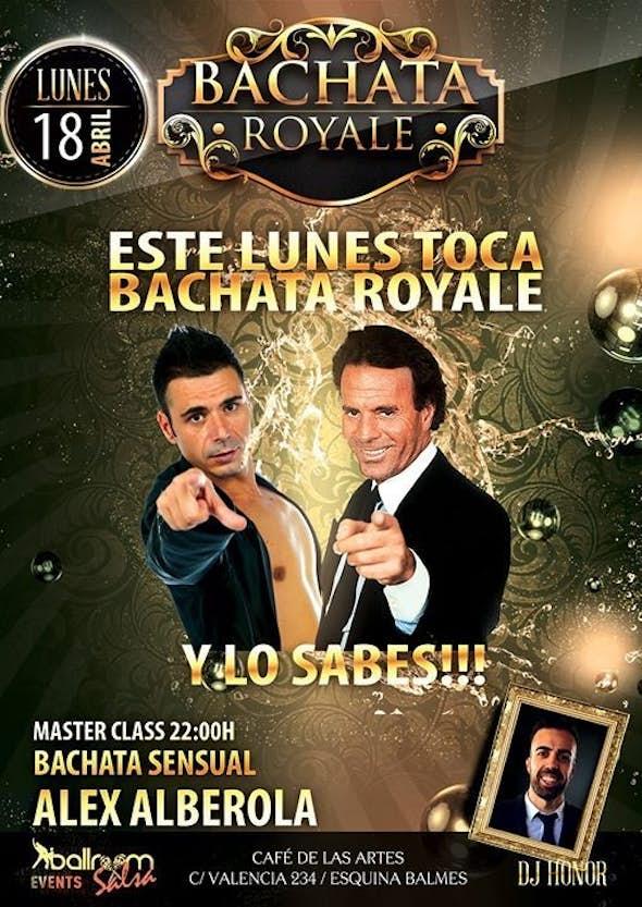 Bachata Royale - Monday 18th of April