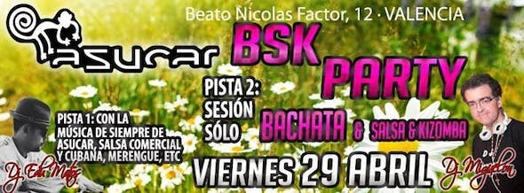 Friday BSK Party in Asucar Valencia