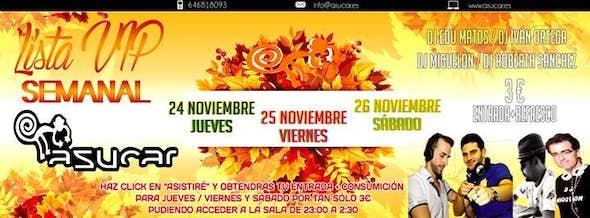 LISTA VIP *3€* Jueves 24 Viernes 25 Sábado 26 de Noviembre