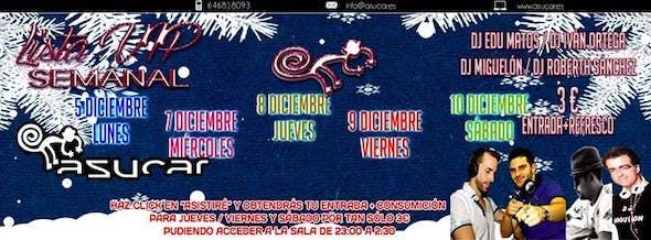 LISTA VIP *3€* Lunes 5 Miércoles 7 Jueves 8 Viernes 9 Sábado 10