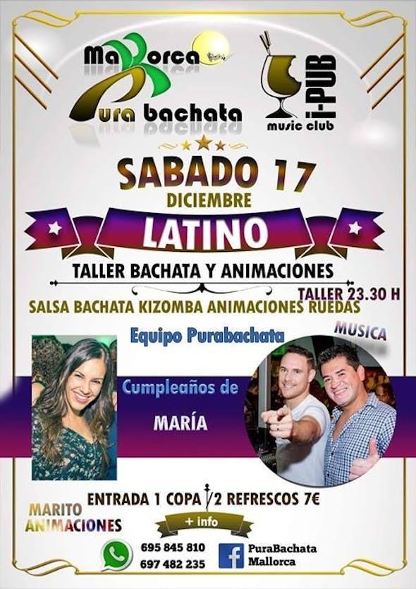 Saturday Latino Con Pura Bachata and aniversary of Maria