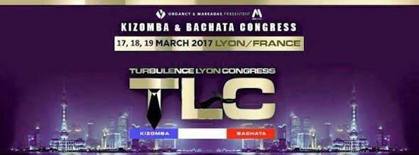 3er Turbulence LYON Congress - TLC Congress 2017 - Bachata y Kizomba