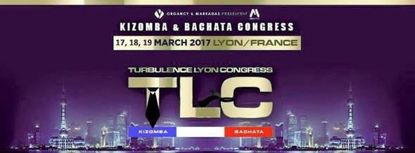 3rd Turbulence LYON Congress - TLC Congress 2017 - Bachata & Kizomba