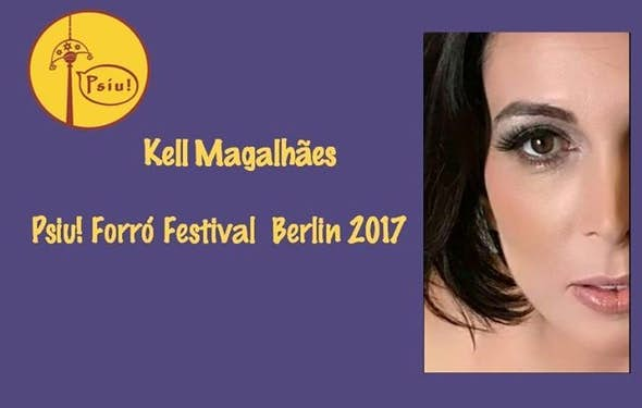"Psiu! Forró Festival 2017 Sunday ""Kell Magalhães & Band"""