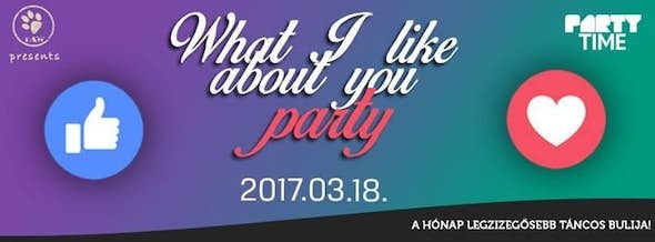 PARTY TIME - What I like about you party