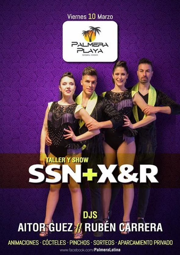 Workshop and Show with SSN + X&R in Palmera Playa