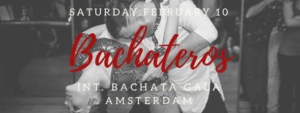 Bachateros - International Bachata Gala Amsterdam 2018 (2nd Edition)
