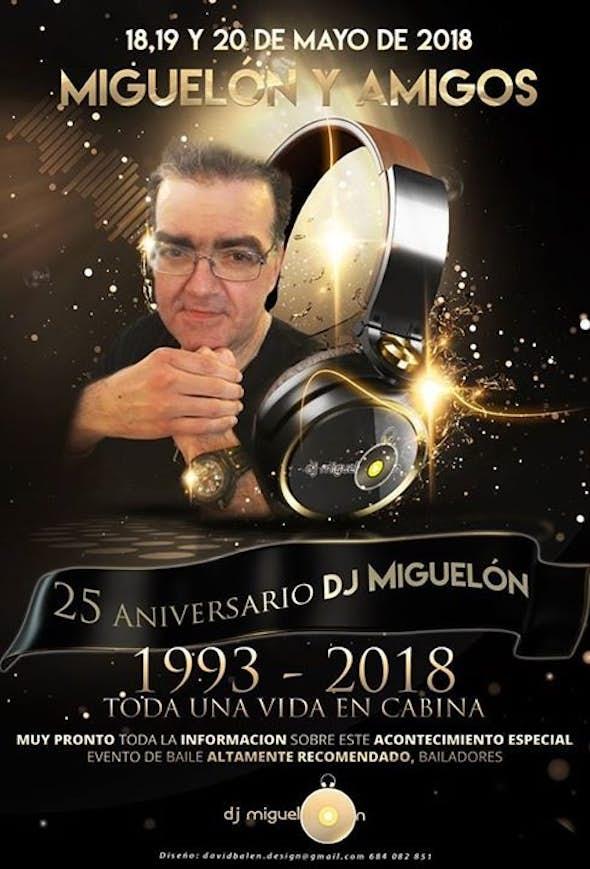 Miguelon y Amigos - 25 Anniversary of Dj Miguelon 2018