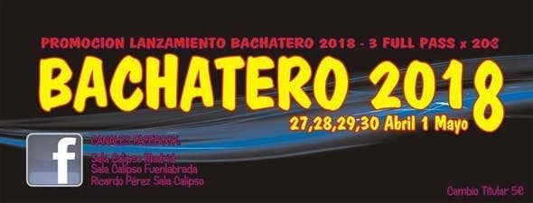 Bachatero Madrid Festival 2018 - Sala Calipso - Puente Mayo 2018