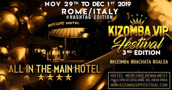Kizomba VIP Festival Rome 2019 (3rd Edition)
