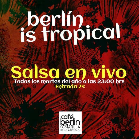 Café Berlín Tropical / Salsa con Orquesta en vivo