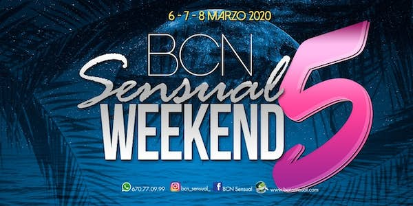 BCN Sensual Weekend 5 - March 2020 (5th Edition)