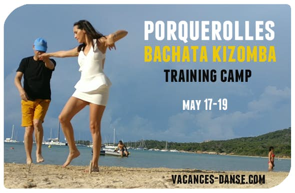 Porquerolles Bachata Kizomba Training Camp 17 - 19 May 2019