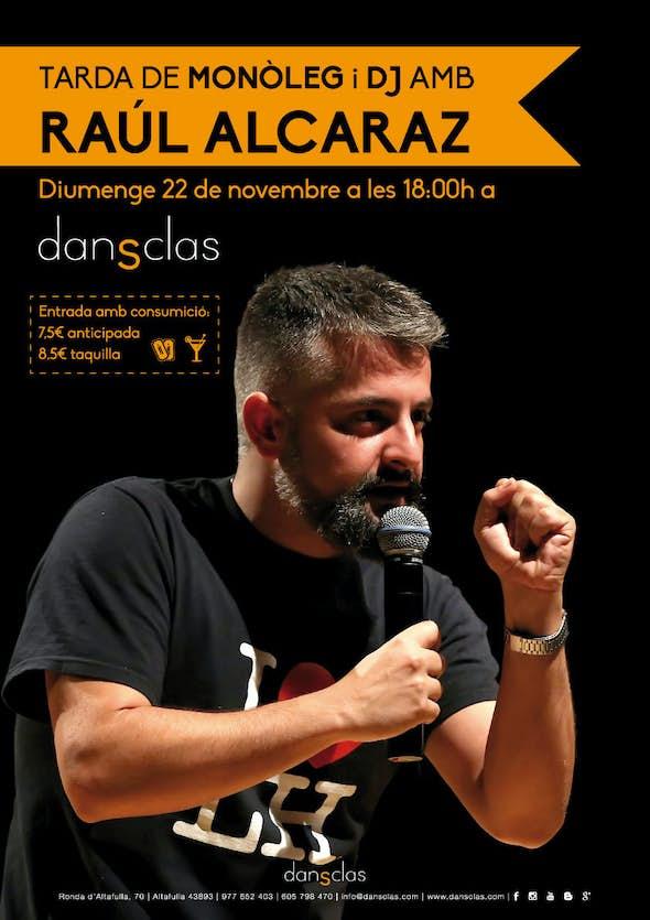 Tarde de monólogo y Dj con Raúl Alcaraz